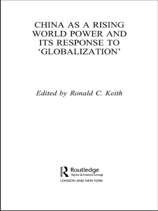 China as a Rising World Power and its Response to 'Globalization': 1st Edition (Paperback) book cover