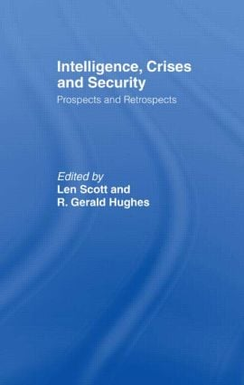 Intelligence, Crises and Security: Prospects and Retrospects, 1st Edition (Paperback) book cover