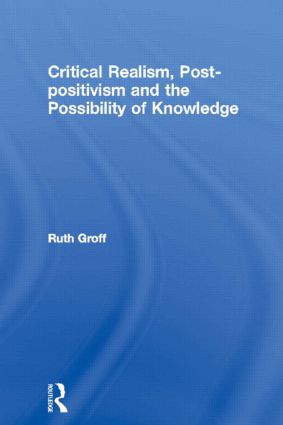 Critical Realism, Post-positivism and the Possibility of Knowledge (Paperback) book cover