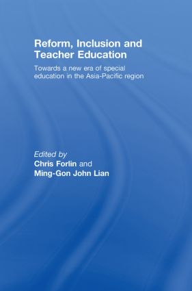 Reform, Inclusion and Teacher Education: Towards a new era of special education in the Asia-Pacific Region, 1st Edition (Hardback) book cover