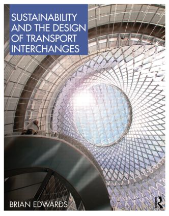 Sustainability and the Design of Transport Interchanges (Hardback) book cover