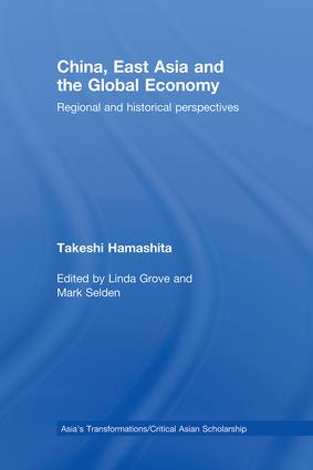 China, East Asia and the Global Economy: Regional and Historical Perspectives (Hardback) book cover