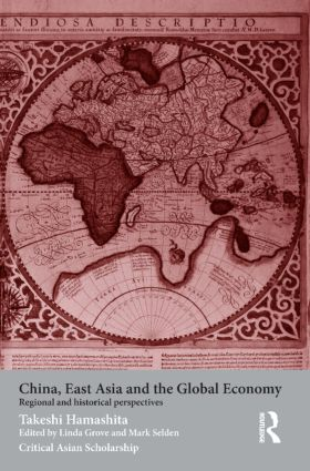 China, East Asia and the Global Economy: Regional and Historical Perspectives, 1st Edition (Paperback) book cover