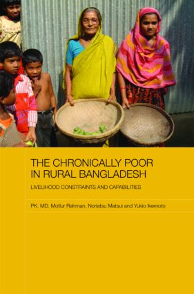 The Chronically Poor in Rural Bangladesh: Livelihood Constraints and Capabilities, 1st Edition (Hardback) book cover