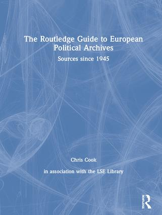 The Routledge Guide to European Political Archives: Sources since 1945 (Hardback) book cover