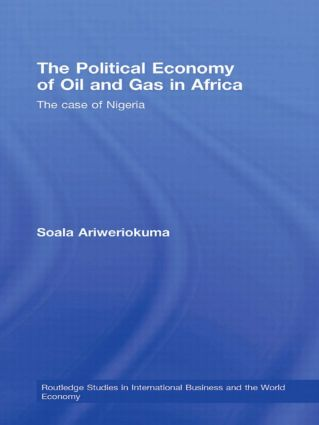 The Political Economy of Oil and Gas in Africa: The case of Nigeria (Hardback) book cover
