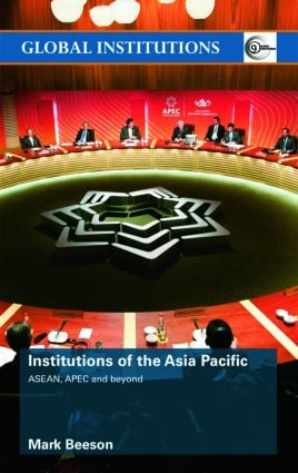 Institutions of the Asia-Pacific: ASEAN, APEC and beyond (Paperback) book cover