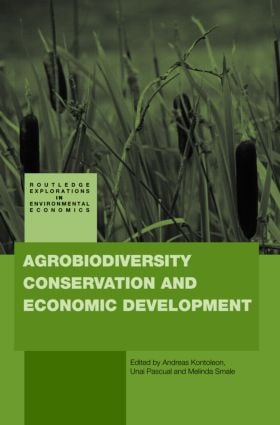 Agrobiodiversity Conservation and Economic Development: 1st Edition (Hardback) book cover