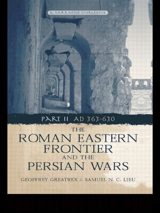 The Roman Eastern Frontier and the Persian Wars AD 363-628 (Paperback) book cover