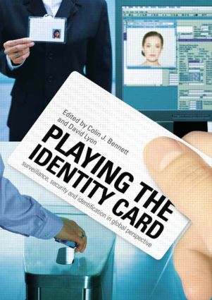 Playing the Identity Card: Surveillance, Security and Identification in Global Perspective (Paperback) book cover