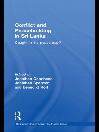 Conflict and Peacebuilding in Sri Lanka: Caught in the Peace Trap? (Hardback) book cover
