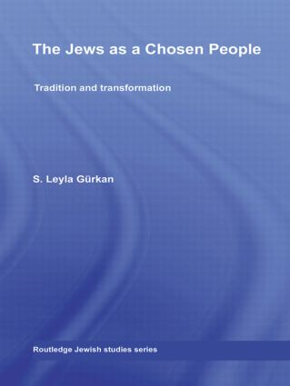The Jews as a Chosen People: Tradition and transformation (Hardback) book cover