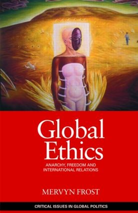 Global Ethics: Anarchy, Freedom and International Relations (Paperback) book cover