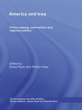 America and Iraq: Policy-making, Intervention and Regional Politics (Hardback) book cover
