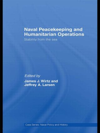 Naval Peacekeeping and Humanitarian Operations: Stability from the Sea (Hardback) book cover