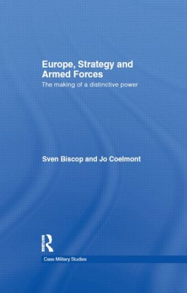 Europe, Strategy and Armed Forces: The making of a distinctive power (Hardback) book cover