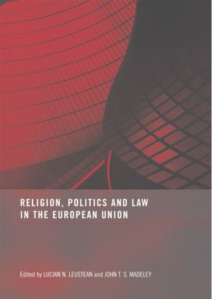 Religion, Politics and Law in the European Union (Hardback) book cover