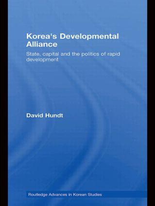 Korea's Developmental Alliance: State, Capital and the Politics of Rapid Development (Hardback) book cover