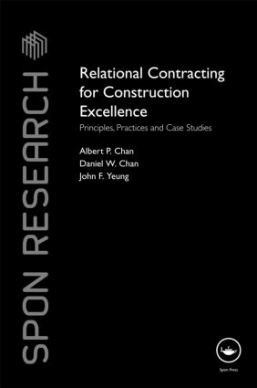 Relational Contracting for Construction Excellence: Principles, Practices and Case Studies (Hardback) book cover