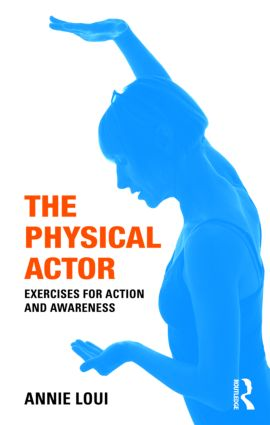 The Physical Actor: Exercises for Action and Awareness (Paperback) book cover
