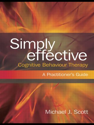Simply Effective Cognitive Behaviour Therapy: A Practitioner's Guide (Paperback) book cover