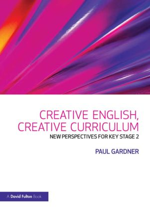 Creative English, Creative Curriculum: New Perspectives for Key Stage 2, 1st Edition (Paperback) book cover