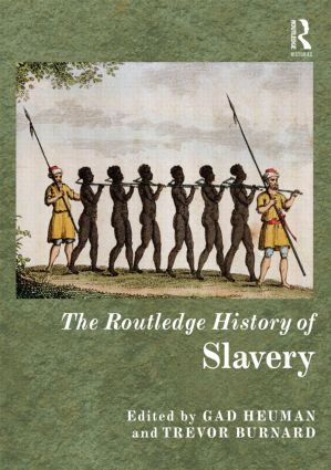 The Routledge History of Slavery: 1st Edition (Hardback) book cover