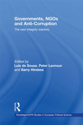 Governments, NGOs and Anti-Corruption: The New Integrity Warriors book cover