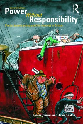 Power Without Responsibility: Press, Broadcasting and the Internet in Britain, 7th Edition (Paperback) book cover