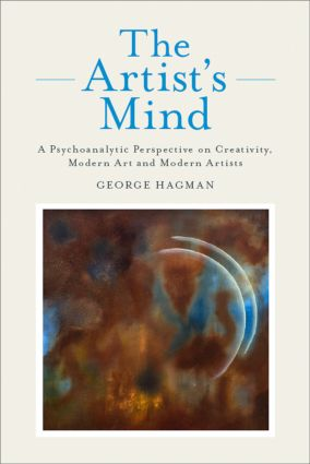 The Artist's Mind: A Psychoanalytic Perspective on Creativity, Modern Art and Modern Artists (Paperback) book cover