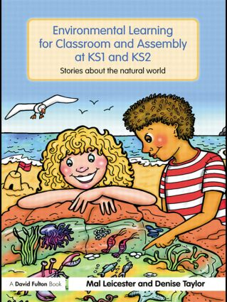 Environmental Learning for Classroom and Assembly at KS1 & KS2: Stories about the Natural World (Paperback) book cover