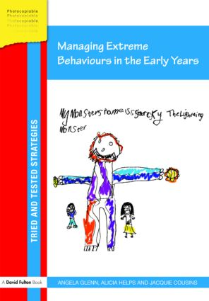 Managing Extreme Behaviours in the Early Years: 1st Edition (Paperback) book cover