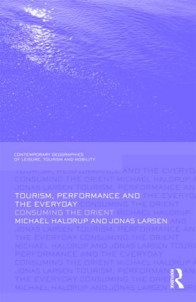 Tourism, Performance and the Everyday: Consuming the Orient (Hardback) book cover