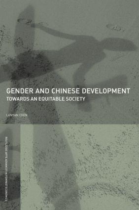 Gender and Chinese Development: Towards an Equitable Society (Paperback) book cover