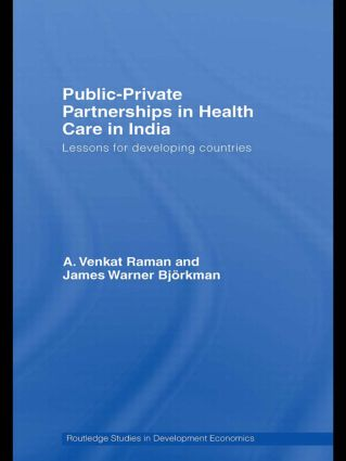 Public-Private Partnerships in Health Care in India: Lessons for developing countries book cover