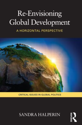 Re-Envisioning Global Development: A Horizontal Perspective (Paperback) book cover
