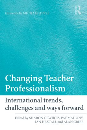 Changing Teacher Professionalism: International trends, challenges and ways forward (Paperback) book cover