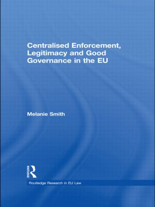 Centralised enforcement, legitimacy and good governance – conclusions