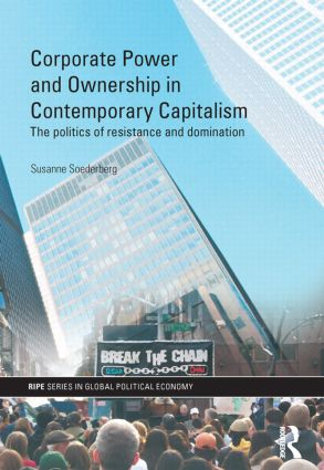 Corporate Power and Ownership in Contemporary Capitalism: The Politics of Resistance and Domination book cover