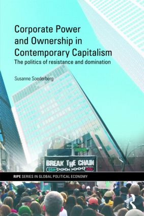 Corporate Power and Ownership in Contemporary Capitalism: The Politics of Resistance and Domination (Paperback) book cover