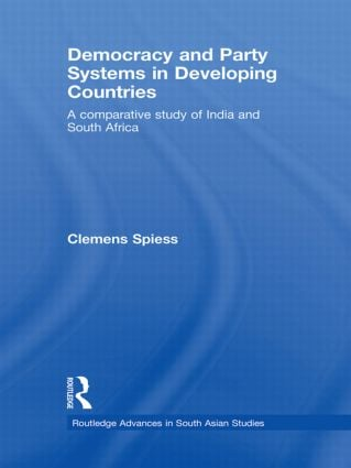 Democracy and Party Systems in Developing Countries: A comparative study of India and South Africa book cover