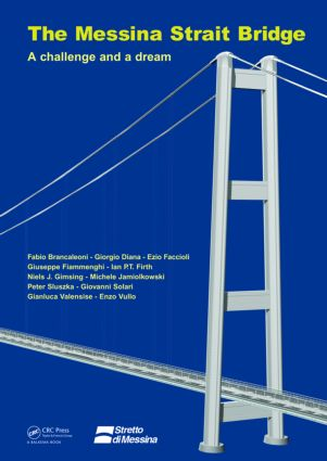 The Messina Strait Bridge: A Challenge and a Dream, 1st Edition (Hardback) book cover