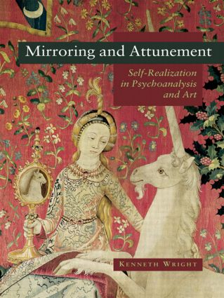 Mirroring and Attunement: Self-Realization in Psychoanalysis and Art (Paperback) book cover
