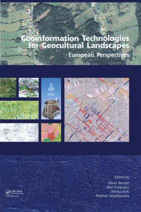 Geoinformation Technologies for Geo-Cultural Landscapes: European Perspectives (Hardback) book cover