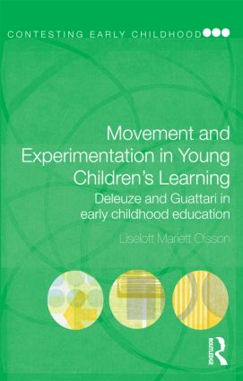 Movement and Experimentation in Young Children's Learning: Deleuze and Guattari in Early Childhood Education (Paperback) book cover