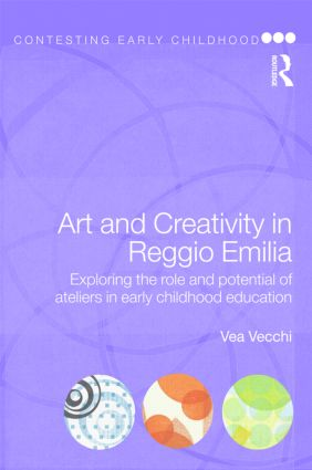 Art and Creativity in Reggio Emilia: Exploring the Role and Potential of Ateliers in Early Childhood Education (Paperback) book cover