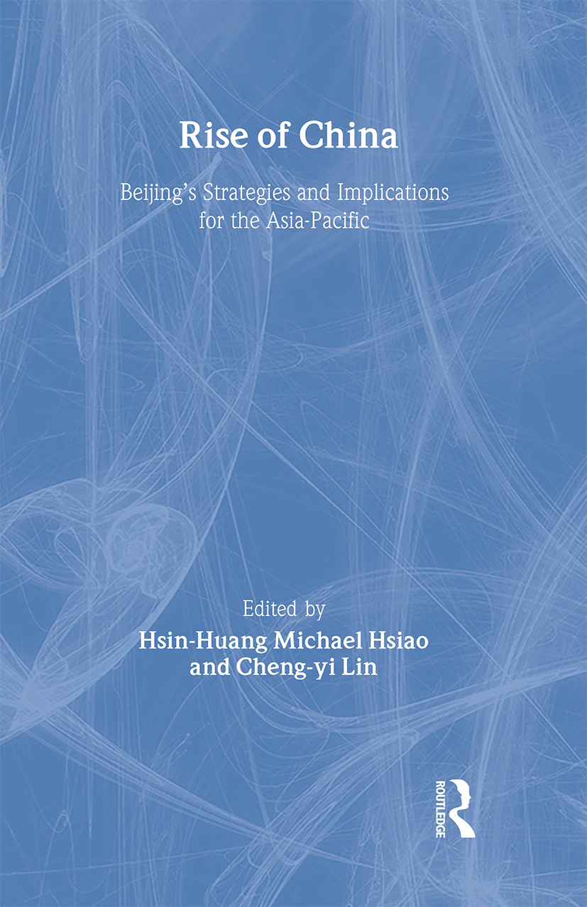 Rise of China: Beijing's Strategies and Implications for the Asia-Pacific (Hardback) book cover