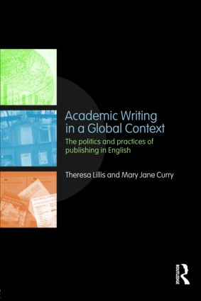 Academic Writing in a Global Context: The Politics and Practices of Publishing in English (Paperback) book cover