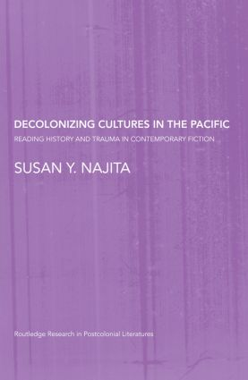 Decolonizing Cultures in the Pacific: Reading History and Trauma in Contemporary Fiction (Paperback) book cover