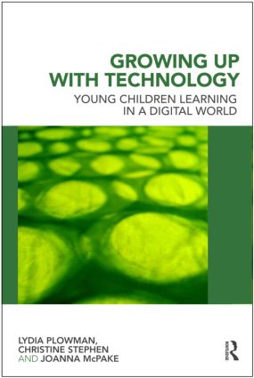 Growing Up With Technology: Young Children Learning in a Digital World, 1st Edition (Paperback) book cover